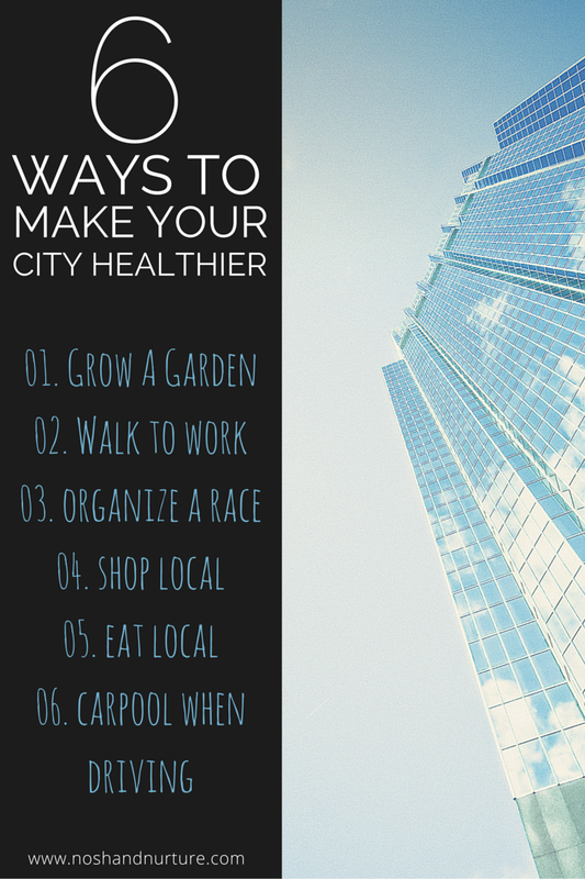 6 Ways To Make Your City Healthier | Nosh and Nurture