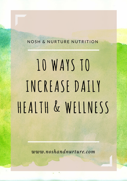 10 Ways To Increase Health and Wellness Daily | Nosh and Nurture
