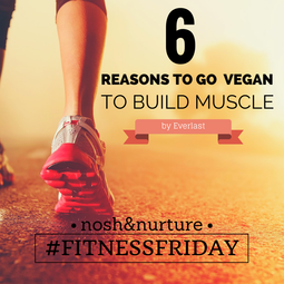 6 Reasons To Go Vegan To Build Muscle | by Everlast | Nosh and Nurture