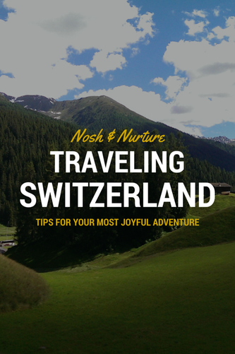 Traveling Switzerland | Tips To Make Your Trip More Joyful